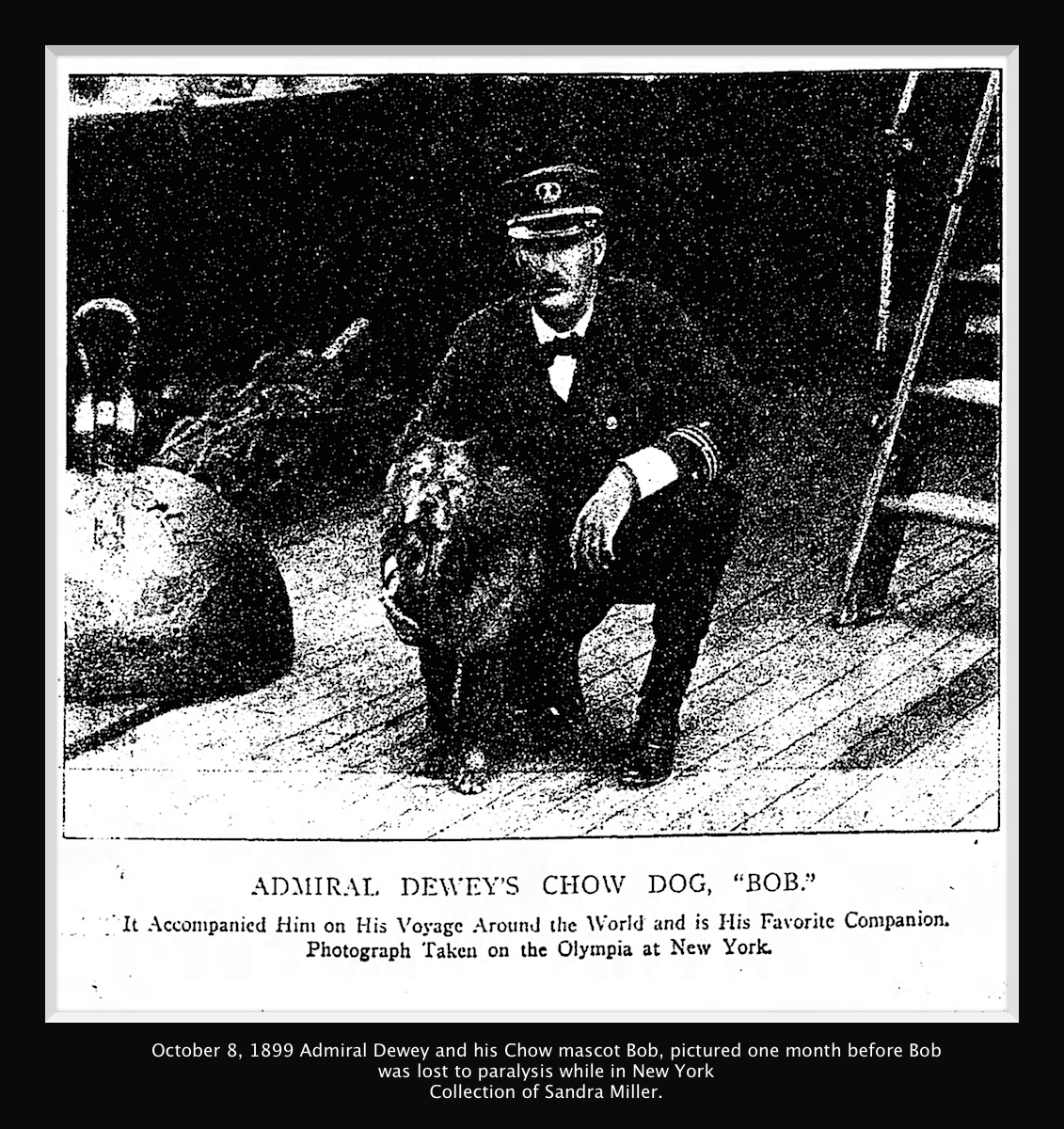Admiral Dewey and Bob photograph Oct 8 1899 one month before Bob died . On Olympia in New York